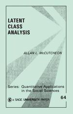Latent Class Analysis : Research on Lived Experience - Allan L. McCutcheon