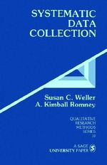 Systematic Data Collection : Qualitative Research Methods - Susan C. Weller
