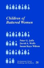 Children of Battered Women : Developmental Clinical Psychology and Psychiatry - Peter G. Jaffe
