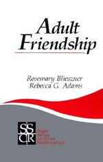 Adult Friendship : SAGE Series on Close Relationships - Rosemary Blieszner