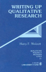 Writing Up Qualitative Research : Qualitative Research Methods - Harry F. Wolcott