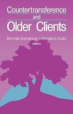 Countertransference and Older Clients : Who Will Pay for the Care of the Aged in the 21st ...