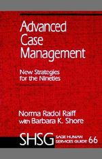 Advanced Case Management : New Strategies for the Nineties - Norma Radol Raiff
