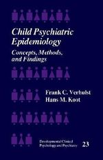 Child Psychiatric Epidemiology : Concepts, Methods and Findings - F.C. Verhulst