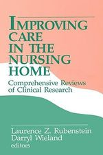 Improving Care in the Nursing Home : Comprehensive Reviews of Clinical Research