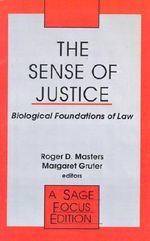 The Sense of Justice : Biological Foundations of Law