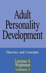 Adult Personality Development : Theories and Concepts v. 1 - Lawrence S. Wrightsman