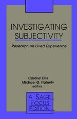 Investigating Subjectivity : Research on Lived Experience