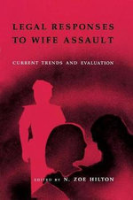 Legal Responses to Wife Assault : Current Trends and Evaluation