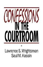 Confessions in the Courtroom : Legal Issues and Dilemmas - Lawrence S. Wrightsman