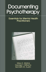 Documenting Psychotherapy : Essentials for Mental Health Practitioners - Mary E. Moline