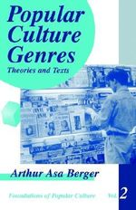 Popular Culture Genres : Theories and Texts - Arthur Asa Berger