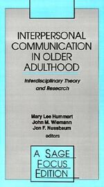 Interpersonal Communication in Older Adulthood : Interdisciplinary Theory and Research