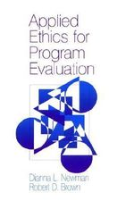 Applied Ethics for Program Evaluation - Dianna L. Newman