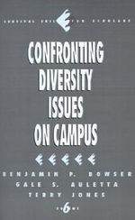 Confronting Diversity Issues on Campus : Survival Skills for Scholars - Benjamin P. Bowser