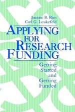 Applying for Research Funding : Getting Started and Getting Funded - Joanne B. Ries