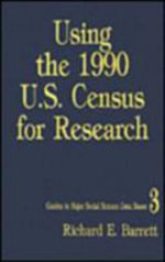 Using the 1990 U.S.Census for Research - Richard E. Barrett