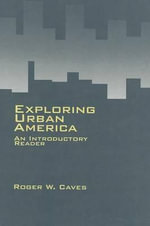 Exploring Urban America : An Introductory Reader - Roger W. Caves