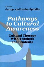 Pathways to Cultural Awareness : Cultural Therapy with Teachers and Students