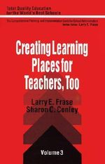 Creating Learning Places for Teachers, Too : Controlling Excessive Government Actions - Larry E. Frase