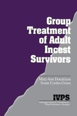 Group Treatment of Adult Incest Survivors - Mary Ann Donaldson