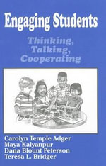 Engaging Students : Thinking, Talking, Cooperating - Carolyn Temple Adger