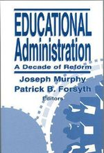 Educational Administration : A Decade of Reform - Joseph F. Murphy
