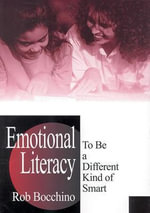 Emotional Literacy : To be a Different Kind of Smart - Rob Bocchino