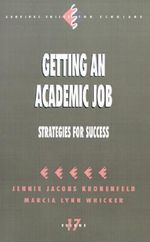 Getting an Academic Job : Strategies for Success - Jennie Kronenfeld