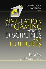 Simulations and Gaming Across Disciplines and Cultures : ISAGA at a Watershed
