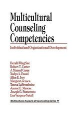 Multicultural Counseling Competencies : Individual and Organizational Development - Derald Wing Sue