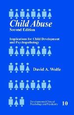 Child Abuse : Implications for Child Development and Psychopathology - David A. Wolfe