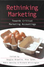 Rethinking Marketing : Towards Critical Marketing Accountings