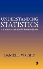 Understanding Statistics : An Introduction for the Social Sciences - Daniel B. Wright