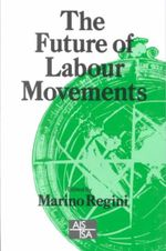 The Future of Labour Movements : Sage Studies in International Sociology
