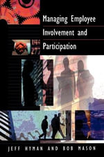 Managing Employee Involvement and Participation : Creating Business Value from Customer Relationship... - Jeff David Hyman