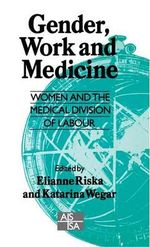 Gender, Work and Medicine : Women and the Medical Division of Labour