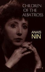 Children of the Albatross : Nin's Continuous Novel V2 - Anais Nin