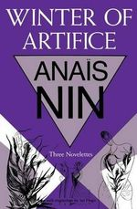 Winter of Artifice - Anais Nin