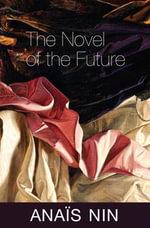 The Novel of the Future - Anais Nin