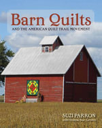 Barn Quilts and the American Quilt Trail Movement - Suzi Parron