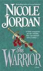 The Warrior : A Novel - Nicole Jordan