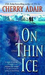 On Thin Ice : A Novel - Cherry Adair