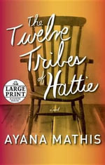 The Twelve Tribes of Hattie : Oprah's Book Club 2.0 - Ayana Mathis