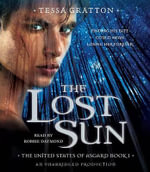 The Lost Sun : Book 1 of United States of Asgard - Tessa Gratton