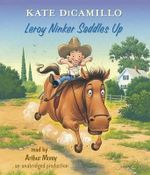 Leroy Ninker Saddles Up : Tales from Deckawoo Drive, Volume One - Kate DiCamillo