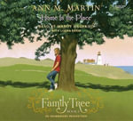 Family Tree Book Four : Home Is the Place - Ann M Martin