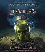 Lockwood & Co., Book 2 : The Whispering Skull - Jonathan Stroud