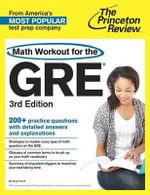 Math Workout for the GRE, 3rd Edition : With 4 Practice Tests - Princeton Review