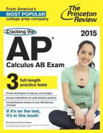Cracking the AP Calculus AB Exam 2015 : 2015 Edition - Princeton Review